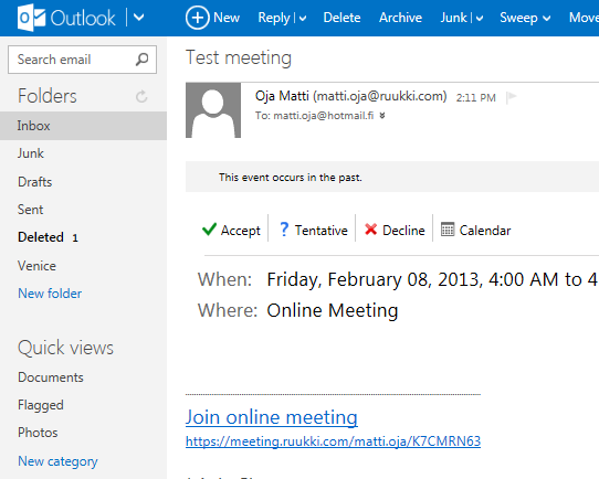Go back to meeting request in your mailbox and click again Join online meeting. REMARK! If you don t have meeting request above available click following link.