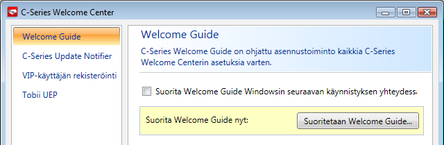 5.1.3 C-Series Welcome Center C-Series Welcome Center on C-Series-laitteella oleva ohjelma, jossa voit katsoa ja muuttaa asetuksia, jotka olet valinnut ensimmäisen asennuksen yhteydessä C-Series