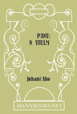 Panu: Näytelmä, by Juhani Aho 1 Panu: Näytelmä, by Juhani Aho The Project Gutenberg EBook of Panu: Näytelmä, by Juhani Aho This ebook is for the use of anyone anywhere at no cost and with almost no