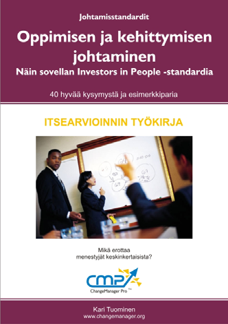 3. JOHTAMISSTANDARDIT Matkalle huipulle ISO 9001 ja 9004 standardiparin avulla How to get to the top with the ISO 9001 and 9004 standards Unto Kuivalainen, Jussi Moisio, ISBN: 951-9499-65-2, 154
