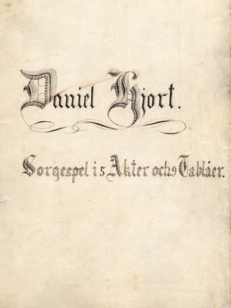 Daniel Hjort 1 Daniel Hjort The Project Gutenberg EBook of Daniel Hjort, by Josef Julius Wecksell This ebook is for the use of anyone anywhere at no cost and with almost no restrictions whatsoever.