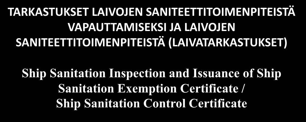 (LAIVATARKASTUKSET) Ship Sanitation Inspection and Issuance