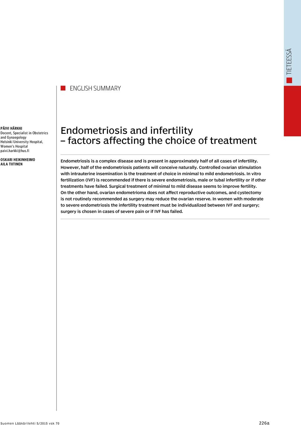 infertility. However, half of the endometriosis patients will conceive naturally.