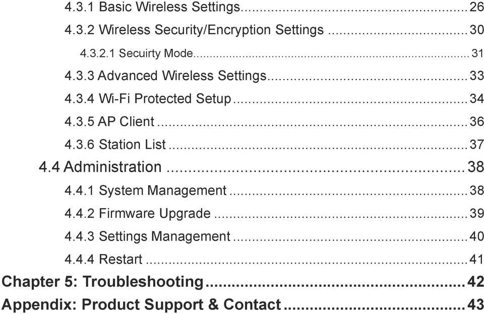 ..37 4.4 Administration...38 4.4.1 System Management...38 4.4.2 Firmware Upgrade...39 4.4.3 Settings Management.