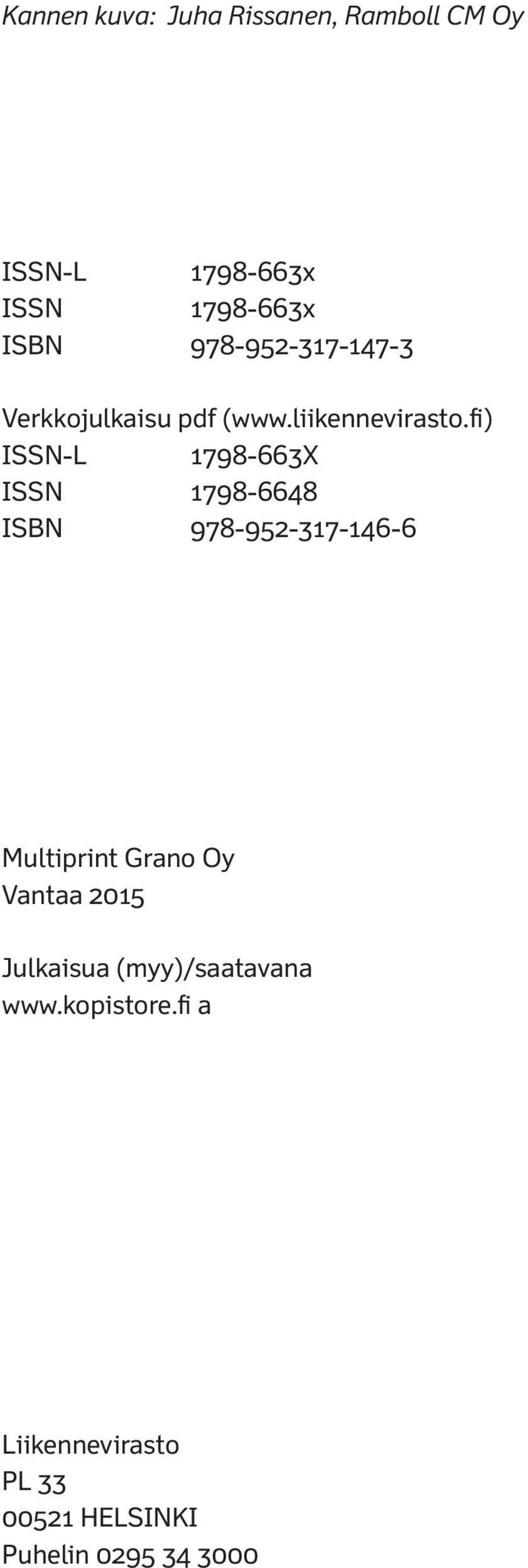 fi) ISSN-L 1798-663X ISSN 1798-6648 ISBN 978-952-317-146-6 Multiprint Grano Oy