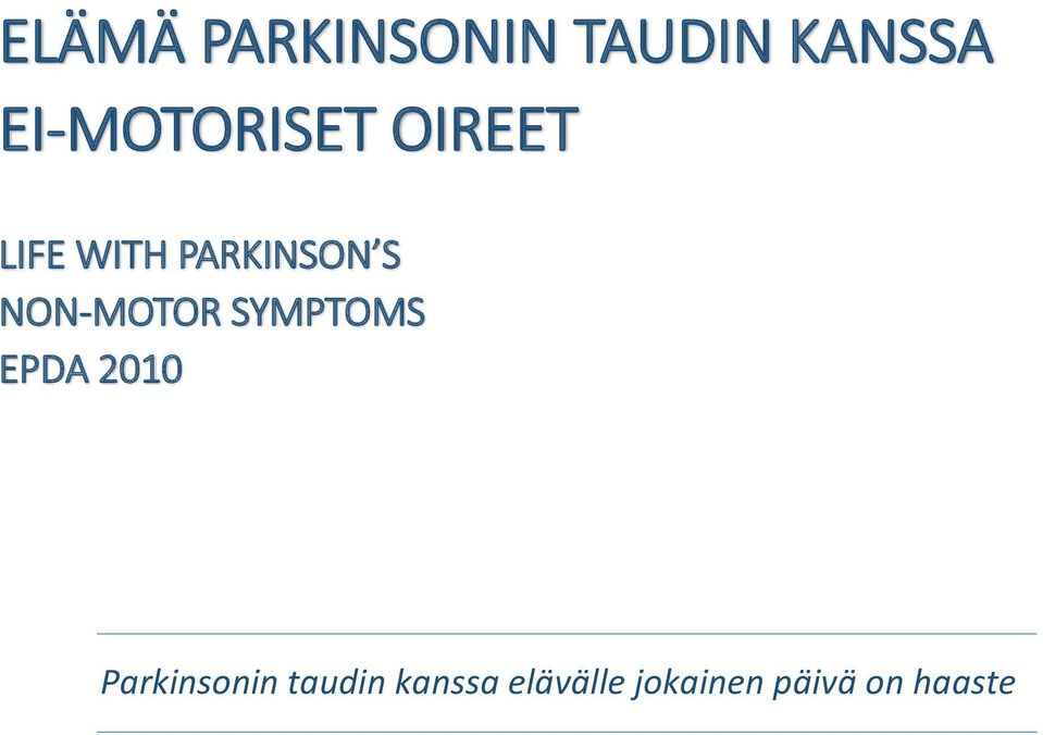 S NON-MOTOR SYMPTOMS 2010 Parkinsonin