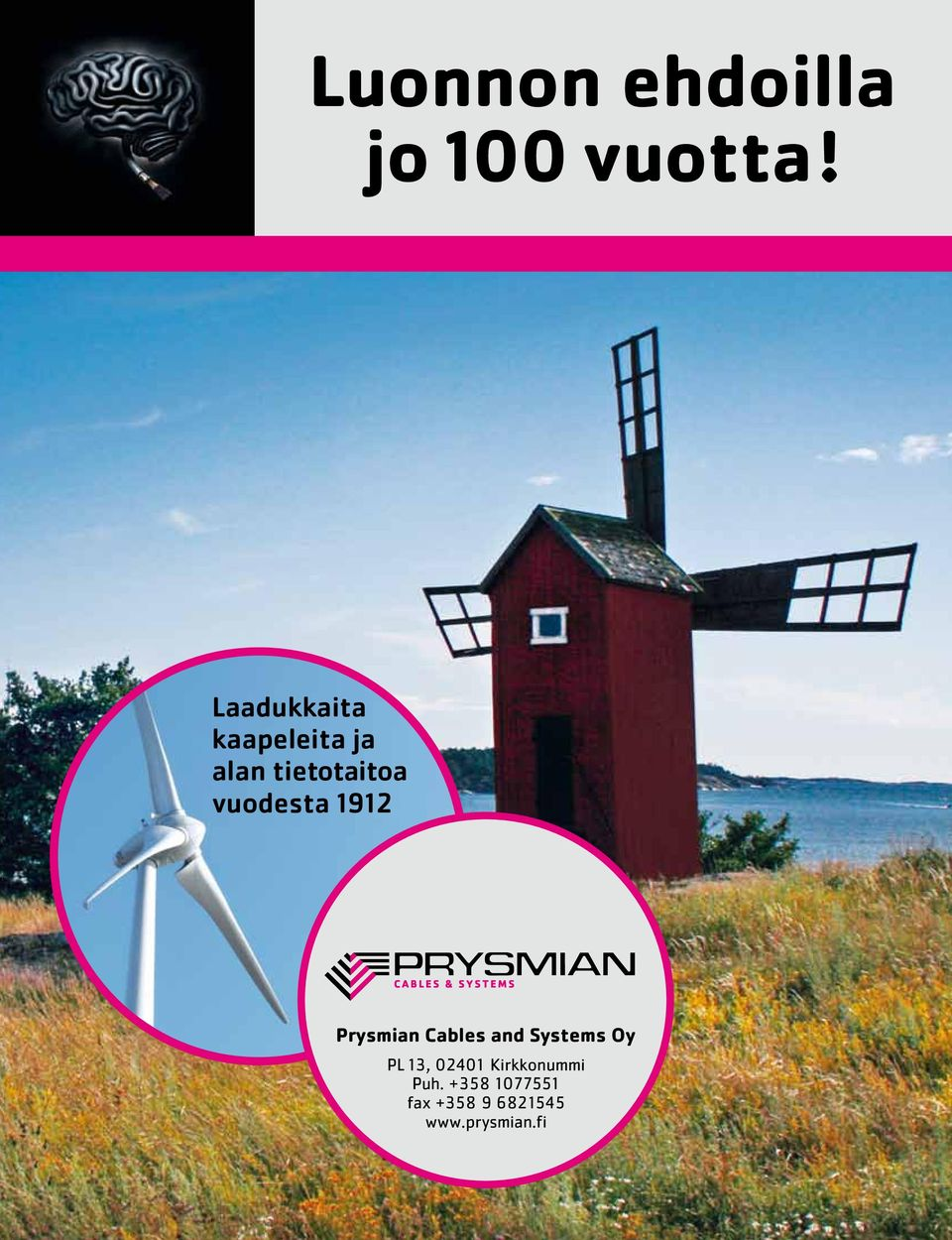 vuodesta 1912 Prysmian Cables and Systems Oy