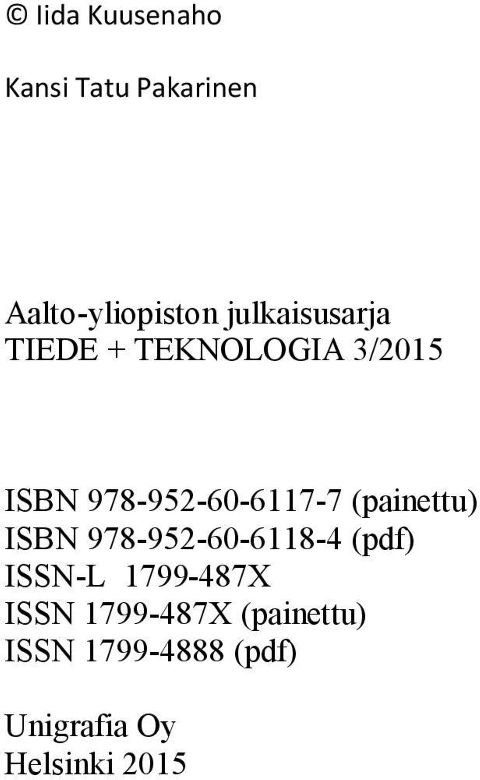 978-952-60-6117-7 (painettu) ISBN 978-952-60-6118-4 (pdf)