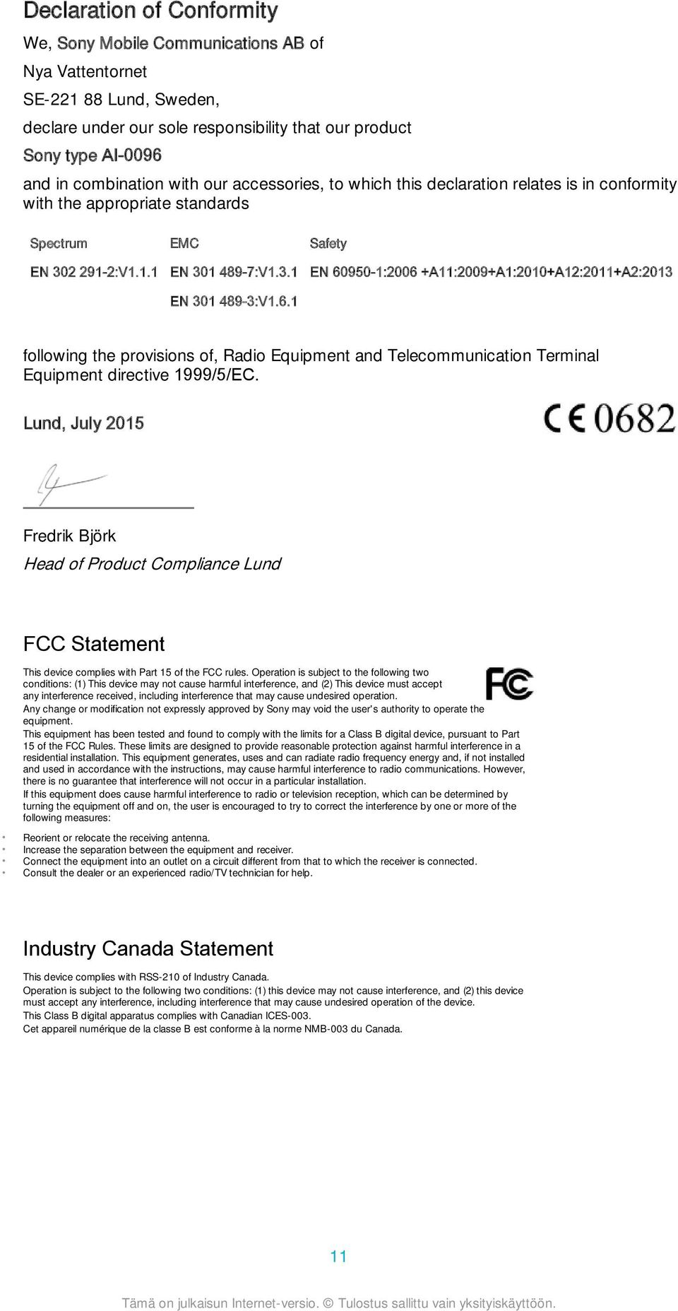 6.1 following the provisions of, Radio Equipment and Telecommunication Terminal Equipment directive 1999/5/EC.