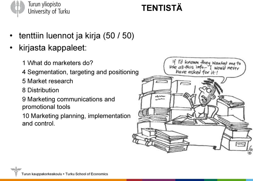 4 Segmentation, targeting and positioning 5 Market research 8