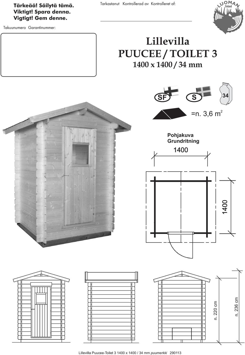 Lillevilla PUUCEE / TOILET 3 1400 x 1400 / 34 mm SF S 34 =n.