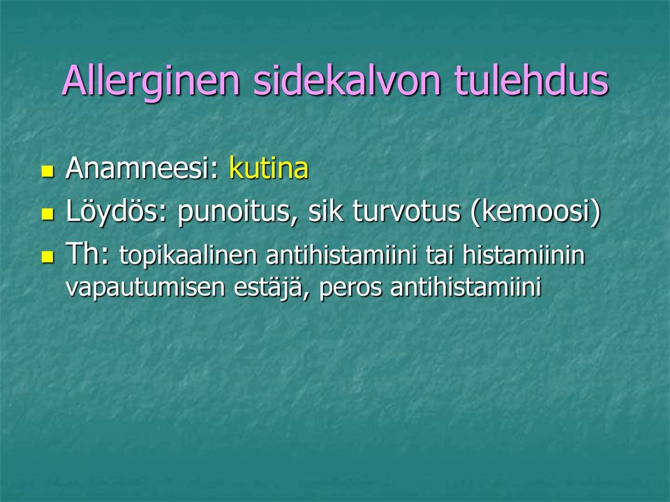 (kemoosi) Th: topikaalinen antihistamiini