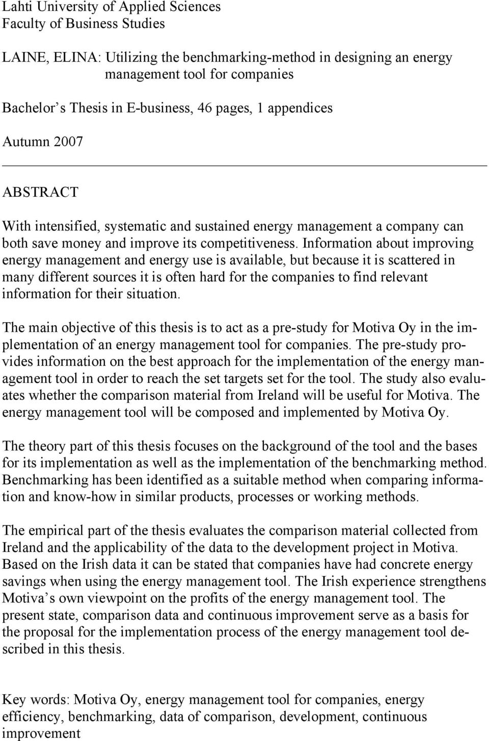 Information about improving energy management and energy use is available, but because it is scattered in many different sources it is often hard for the companies to find relevant information for