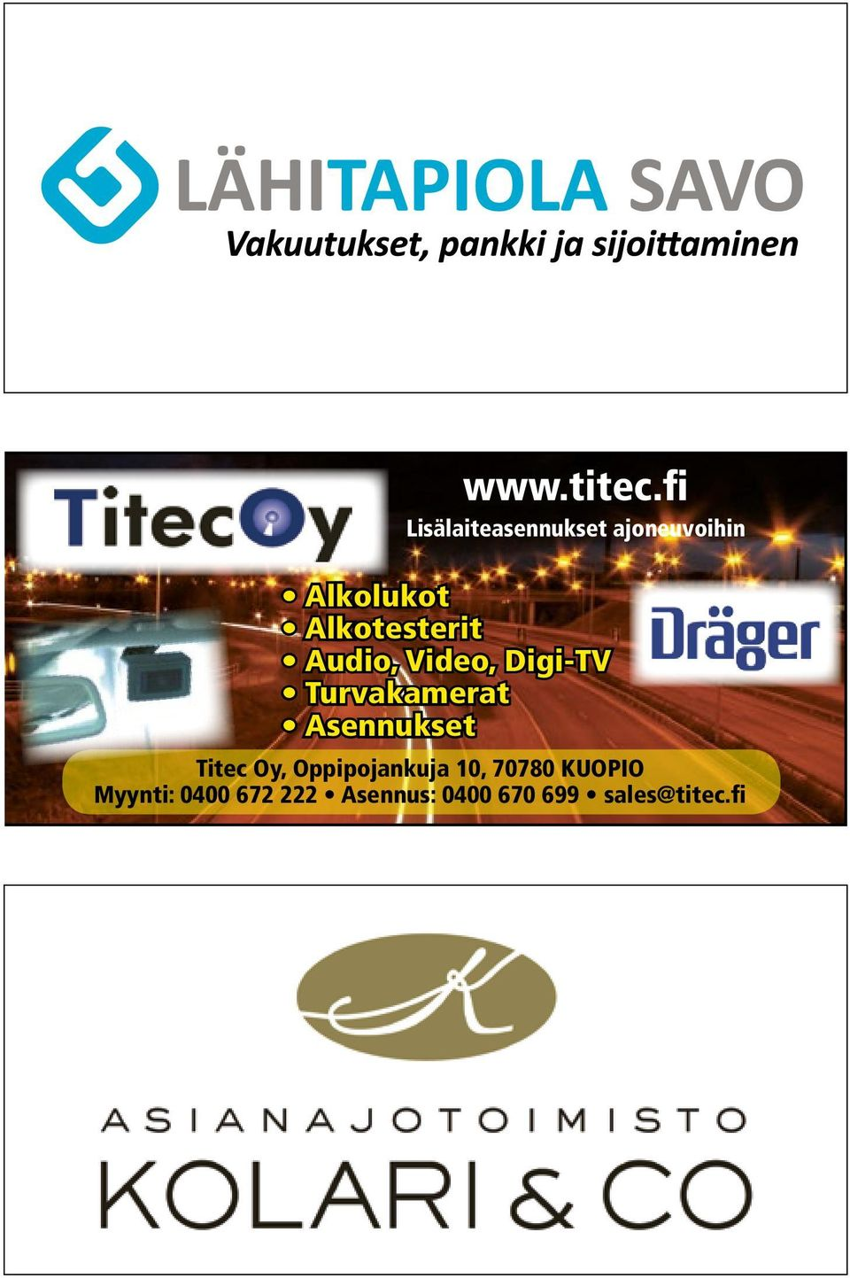 Asennus: 0400-670 699 Alkolukot Alkotesterit Audio, Video, Digi-TV