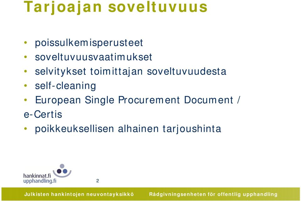 soveltuvuudesta self-cleaning European Single