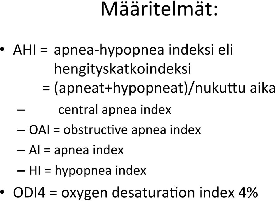 CAI =central apnea index OAI = obstruc@ve apnea index AI