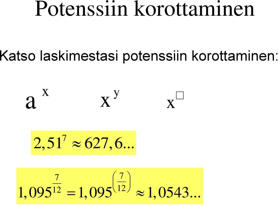 korottaminen: a y 7 2,51 627,6.