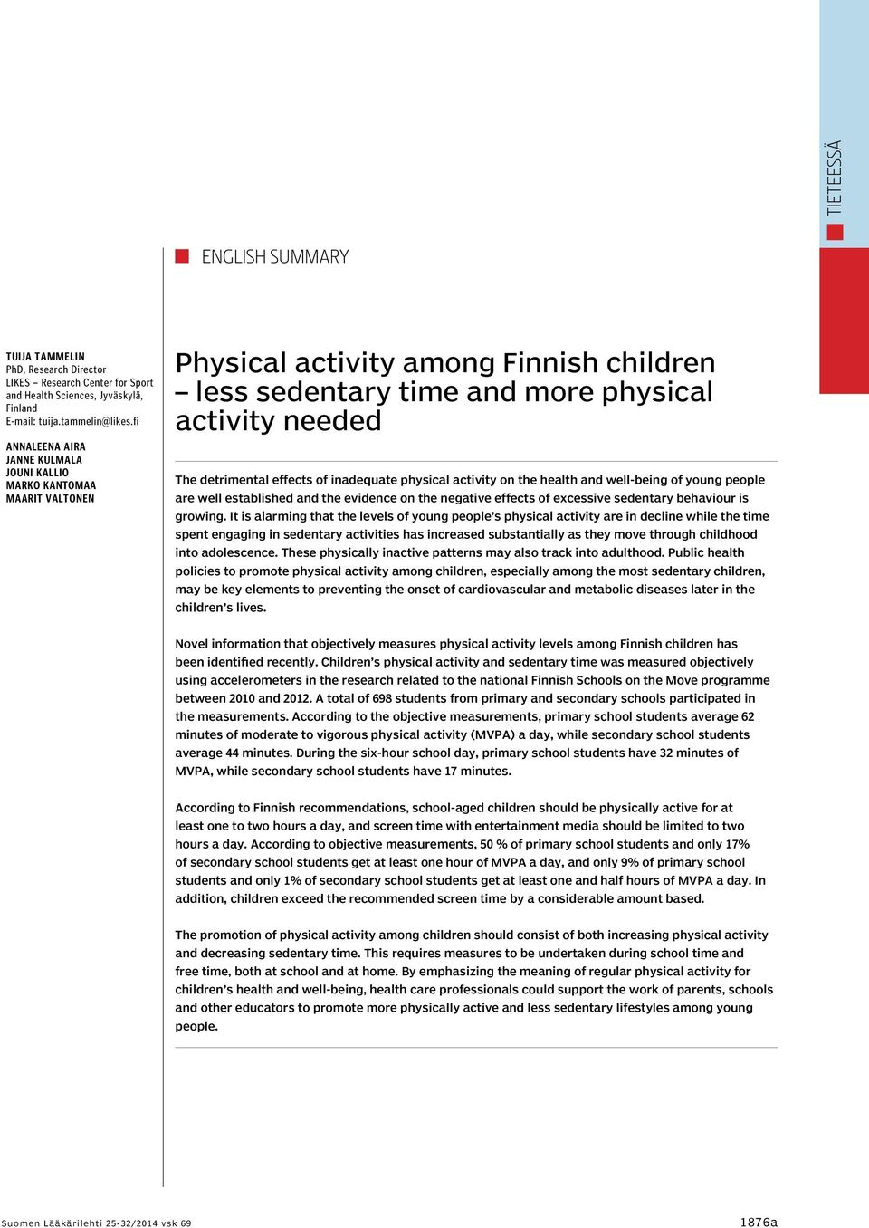 inadequate physical activity on the health and well-being of young people are well established and the evidence on the negative effects of excessive sedentary behaviour is growing.