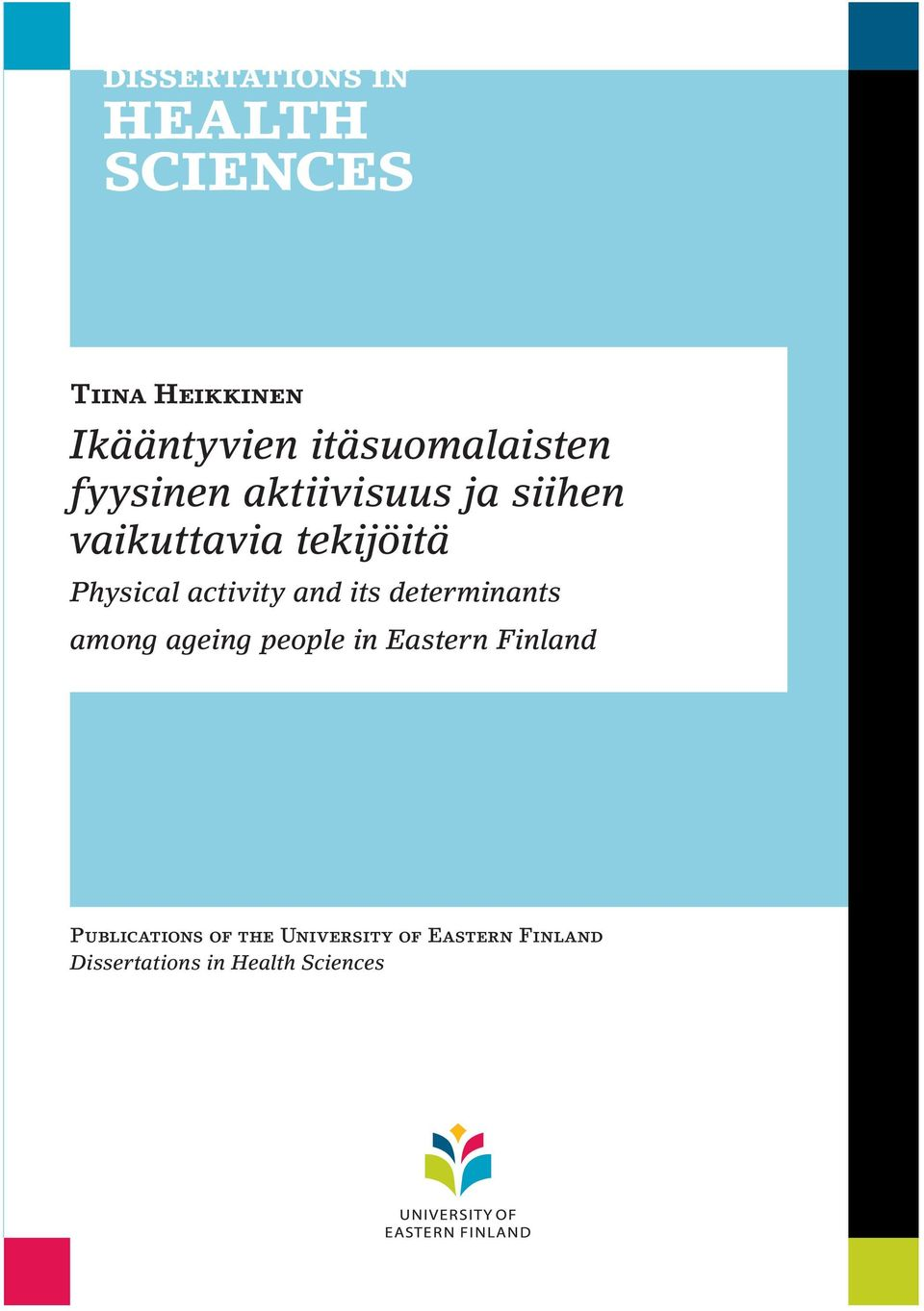 determinants among ageing people in Eastern Finland Publications
