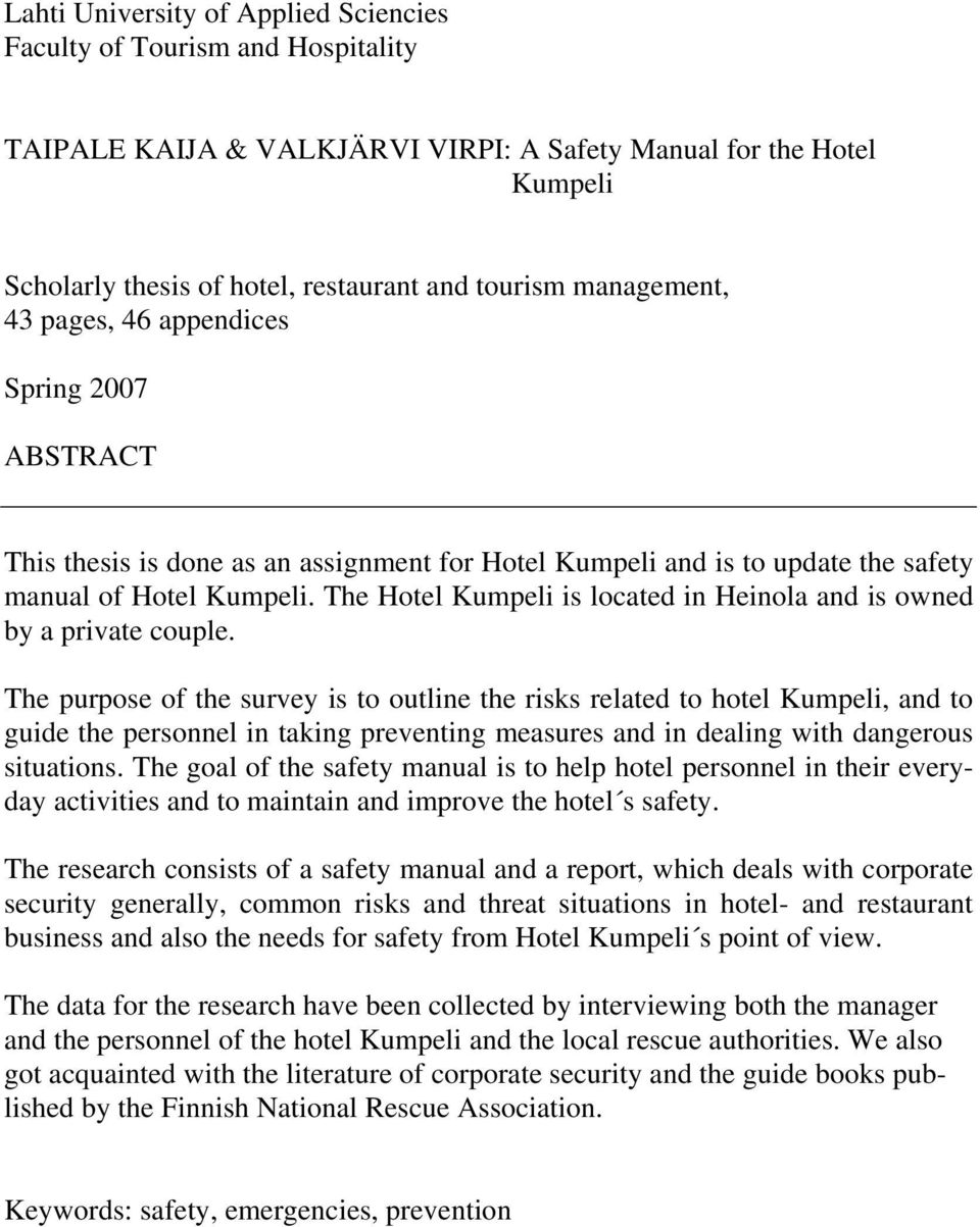 The Hotel Kumpeli is located in Heinola and is owned by a private couple.