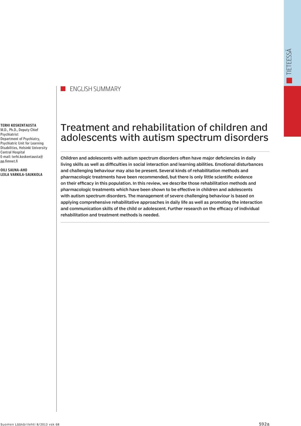 fi Oili Sauna-aho Leila Varkila-Saukkola Treatment and rehabilitation of children and adolescents with autism spectrum disorders Children and adolescents with autism spectrum disorders often have