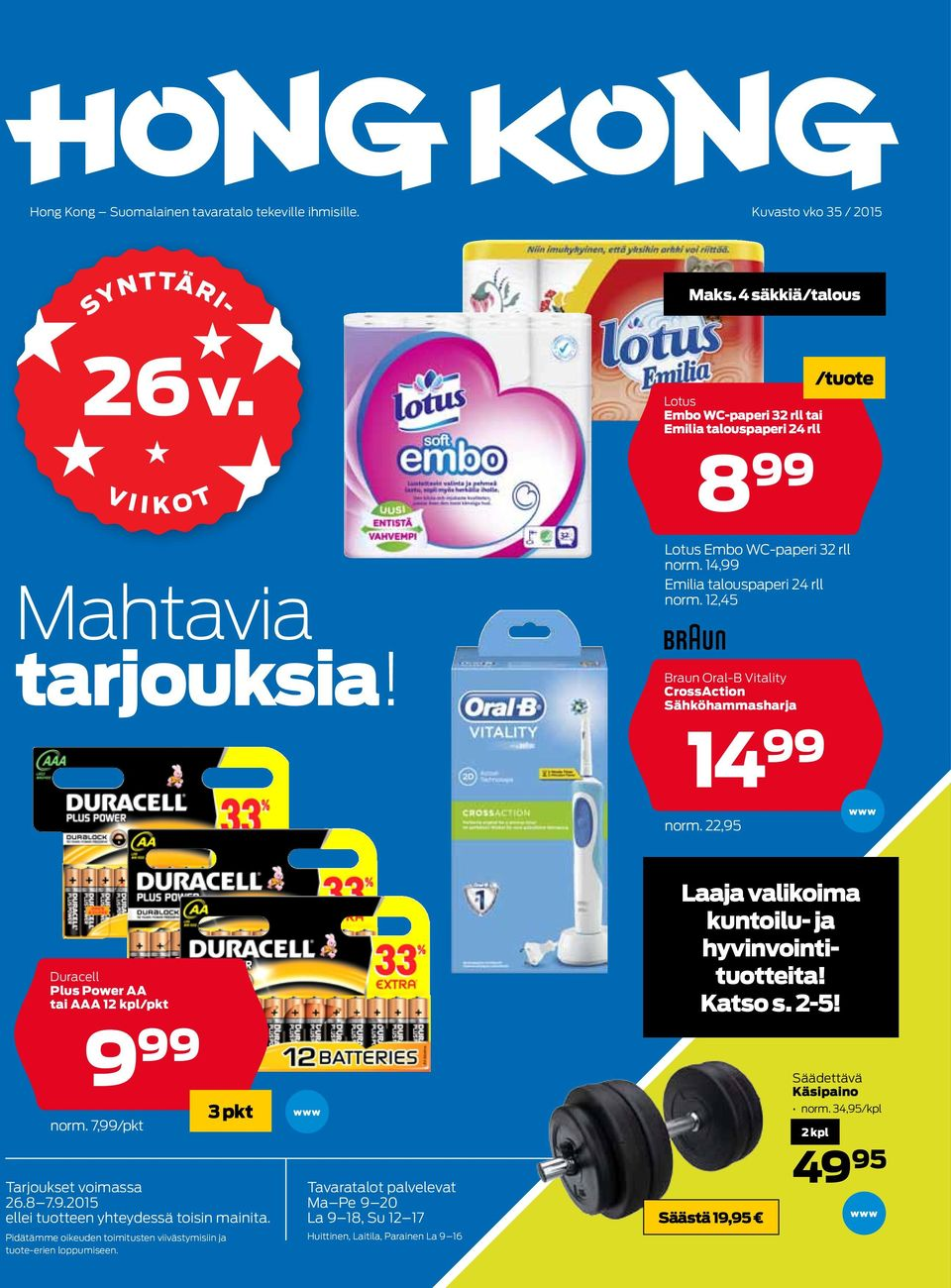 12,45 Braun Oral-B Vitality CrossAction Sähköhammasharja 14 99 norm. 22,95 /tuote Duracell Plus Power AA tai AAA 12 kpl/pkt 9 99 norm. 7,99/pkt Tarjoukset voimassa 26.8 7.9.2015 ellei tuotteen yhteydessä toisin mainita.