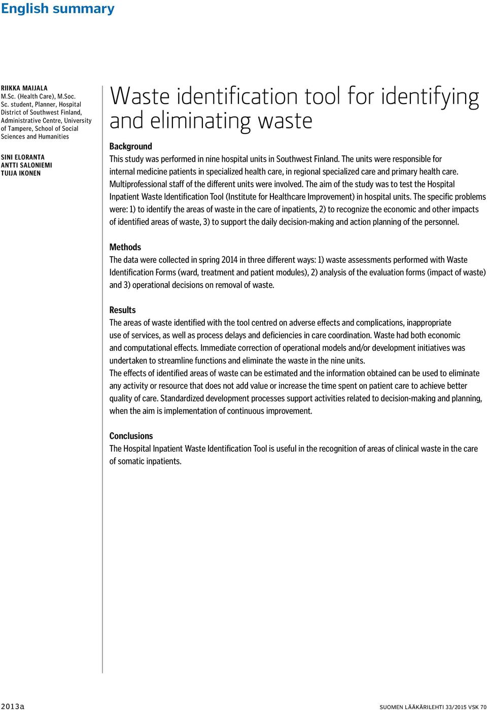 identification tool for identifying and eliminating waste Background This study was performed in nine hospital units in Southwest Finland.