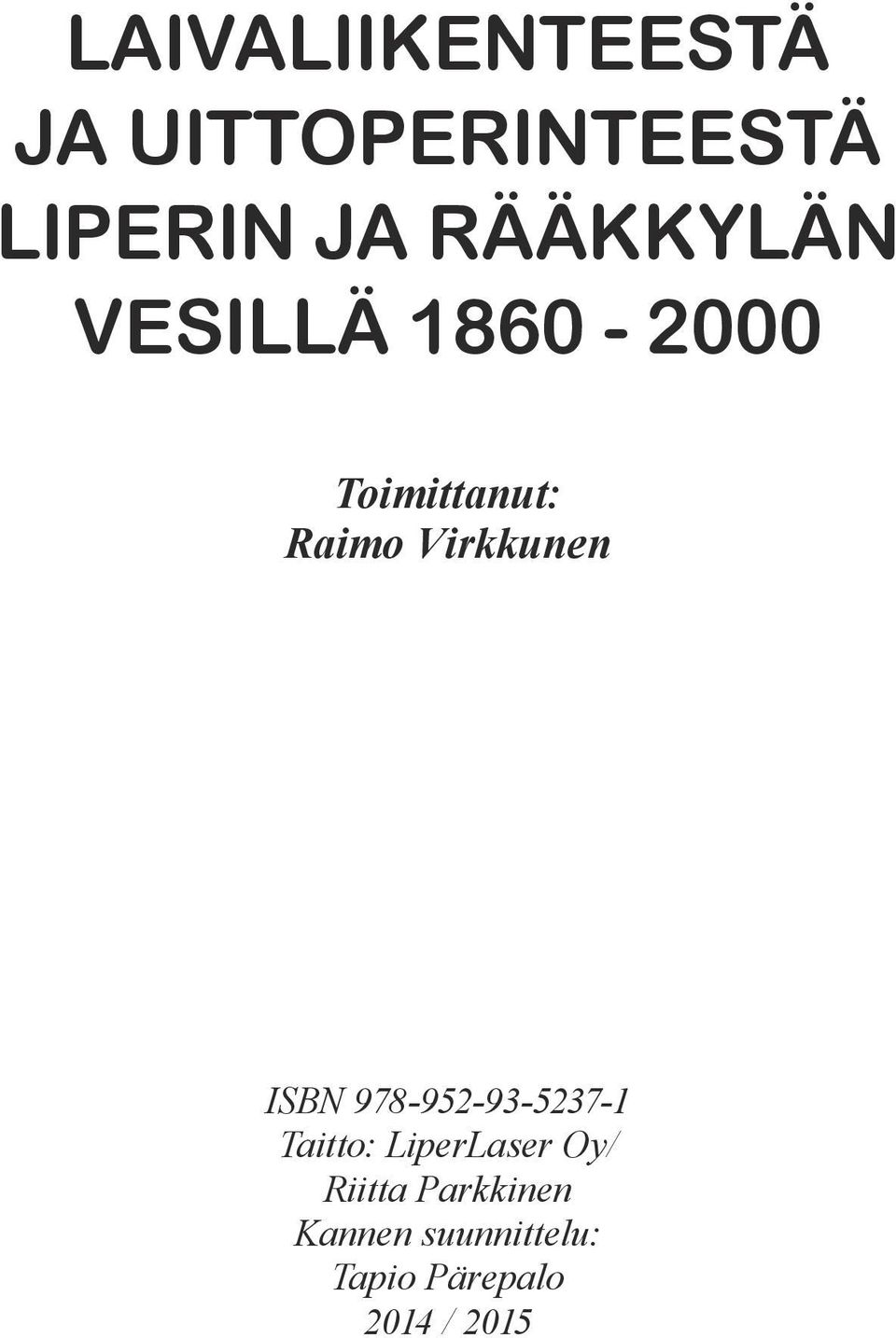 Virkkunen ISBN 978-952-93-5237-1 Taitto: LiperLaser