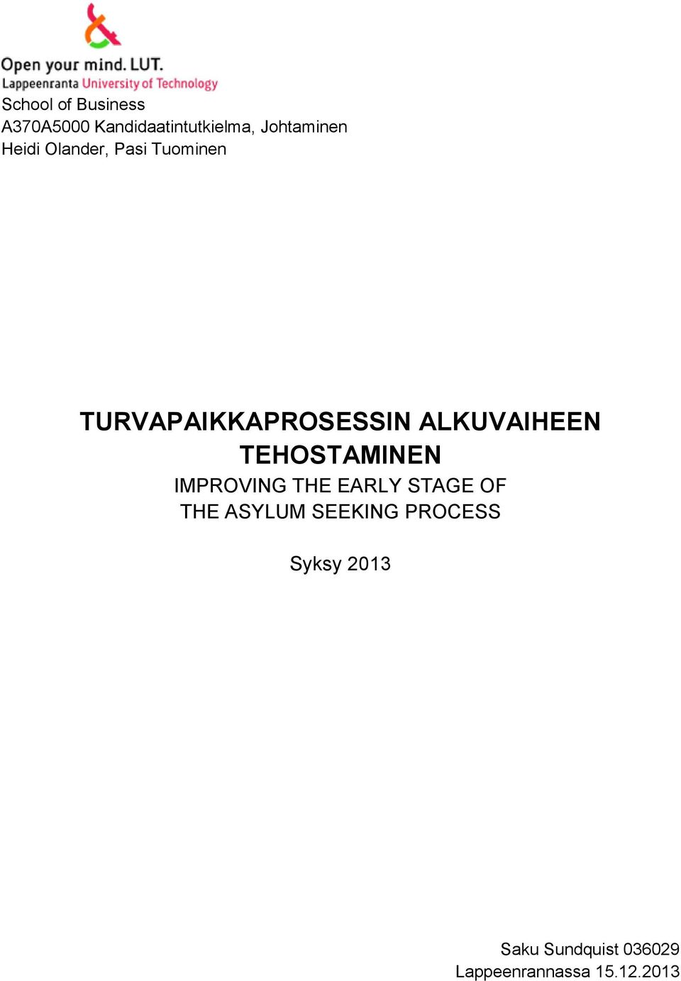 TEHOSTAMINEN IMPROVING THE EARLY STAGE OF THE ASYLUM SEEKING