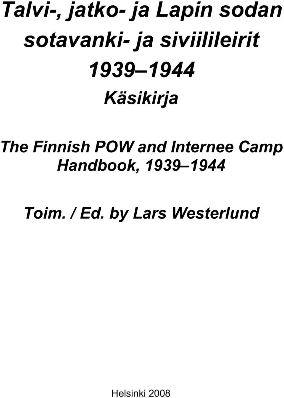Finnish POW and Internee Camp Handbook,