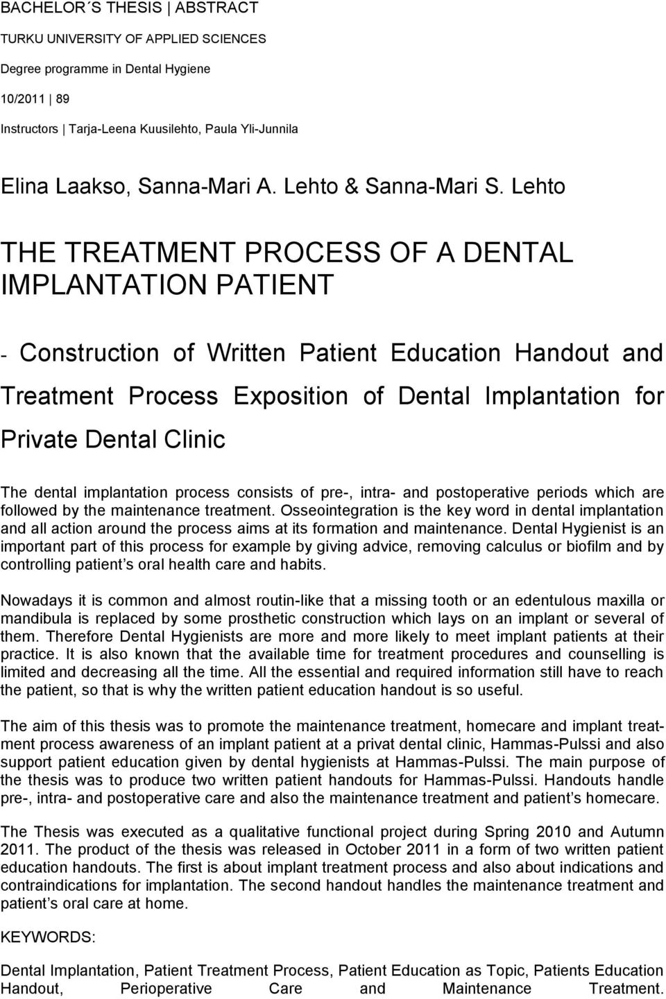 Lehto THE TREATMENT PROCESS OF A DENTAL IMPLANTATION PATIENT - Construction of Written Patient Education Handout and Treatment Process Exposition of Dental Implantation for Private Dental Clinic The