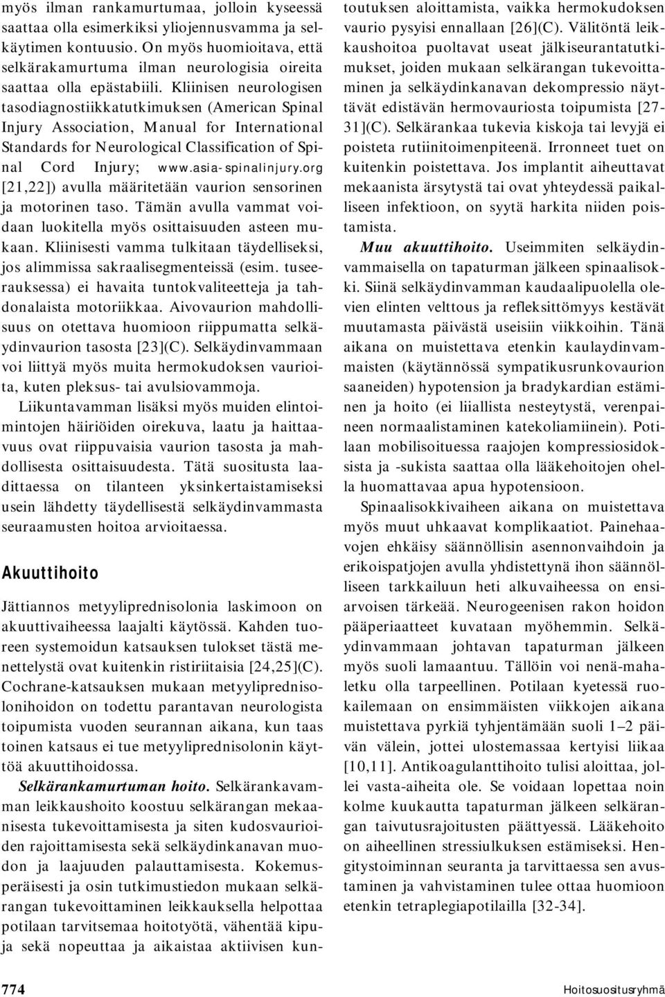 Kliinisen neurologisen tasodiagnostiikkatutkimuksen (American Spinal Injury Association, Manual for International Standards for Neurological Classification of Spinal Cord Injury; www.