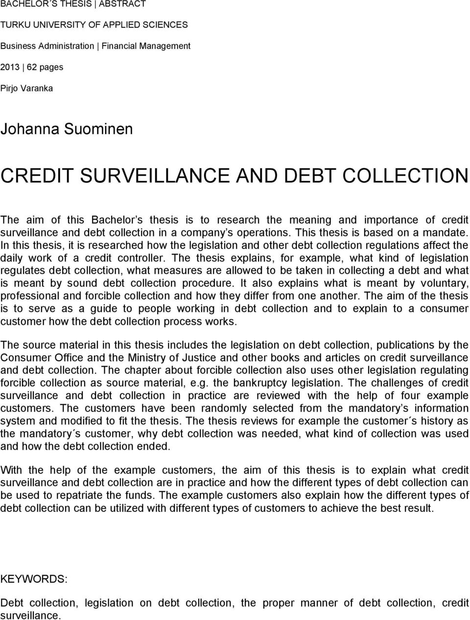 thesis debt collection Processes and credits collection strategies this was done against the  background that there was huge debts as a result of nonperforming loans  affecting the.