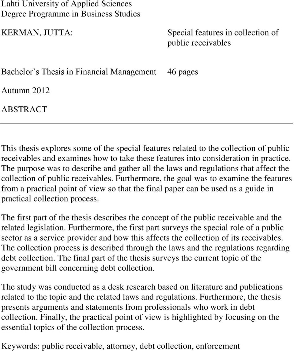 The purpose was to describe and gather all the laws and regulations that affect the collection of public receivables.