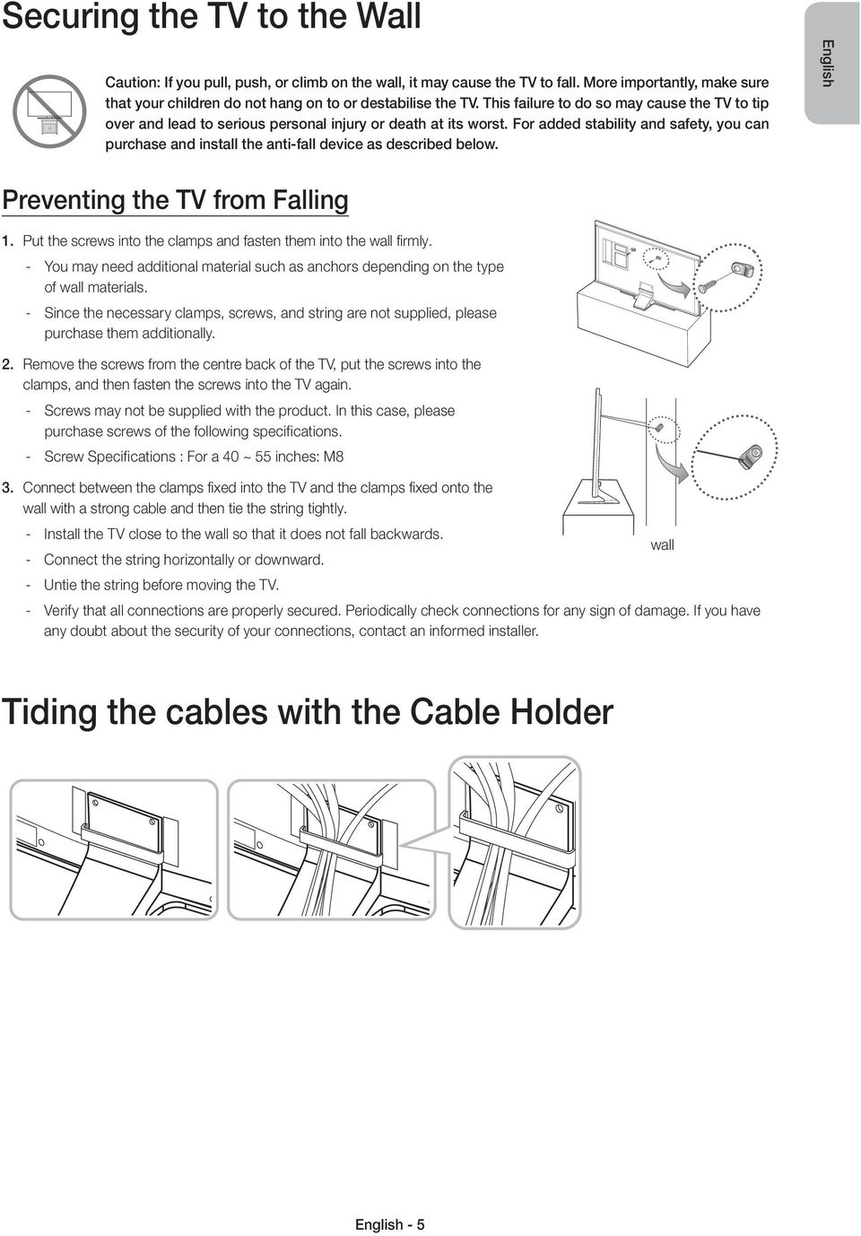 For added stability and safety, you can purchase and install the anti-fall device as described below. English Preventing the TV from Falling 1.
