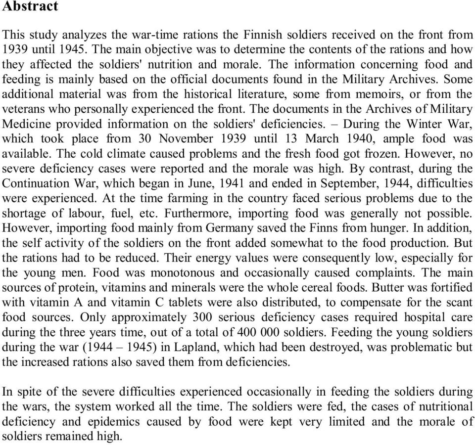 The information concerning food and feeding is mainly based on the official documents found in the Military Archives.