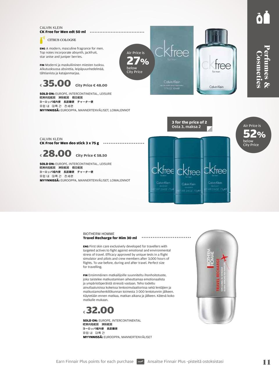 50, leisure 3 for the price of 2 Osta 3, maksa 2 52%, lomalennot BIOTHERM HOMME Travel Recharge for Him 30 ml ENG First skin care exclusively developed for travellers with targeted actives to fight