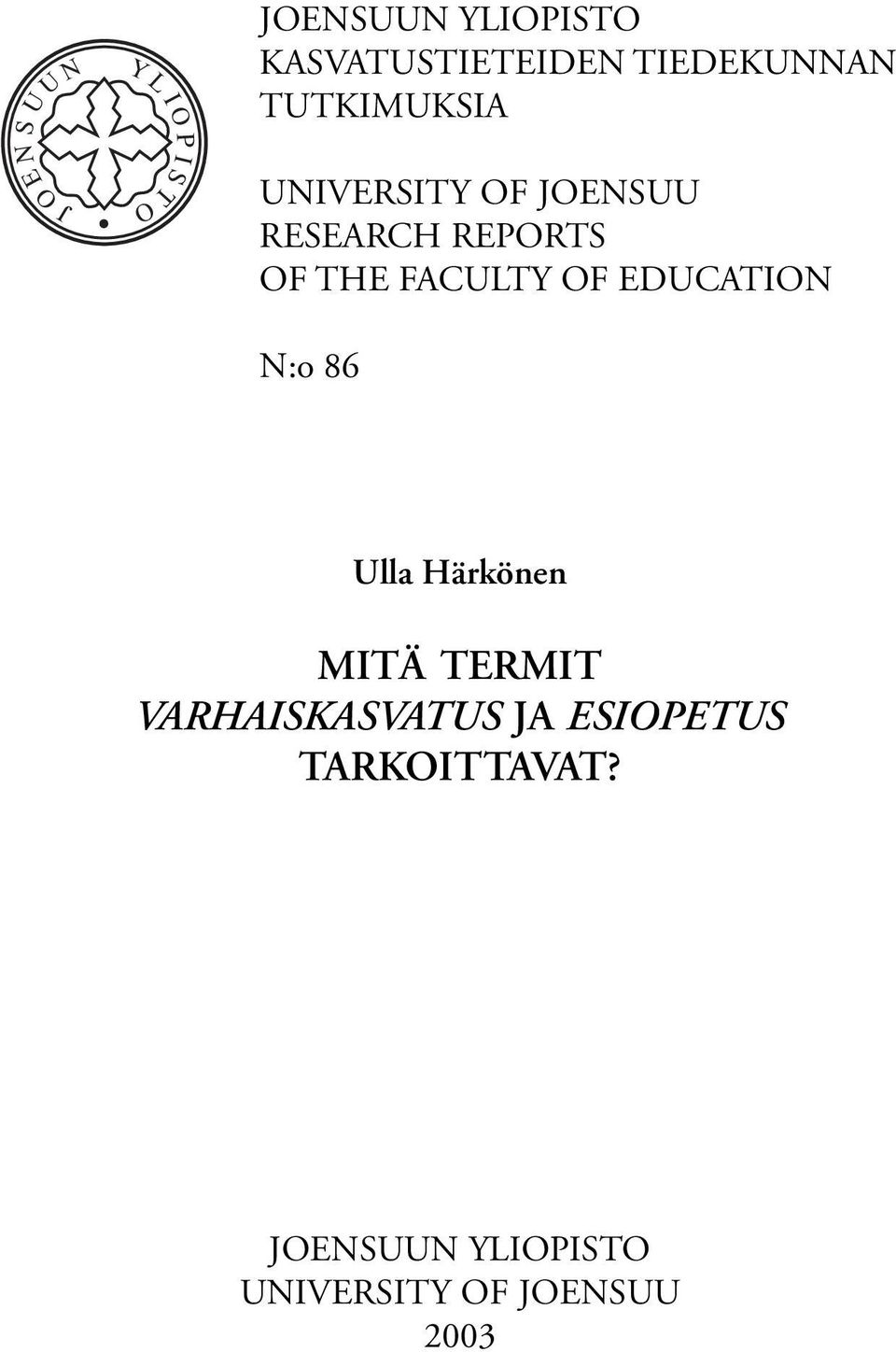 THE FACULTY OF EDUCATION N:o 86 Ulla Härkönen MITÄ TERMIT