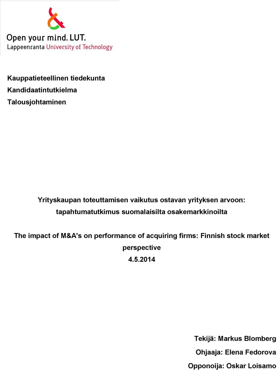 osakemarkkinoilta The impact of M&A's on performance of acquiring firms: Finnish stock