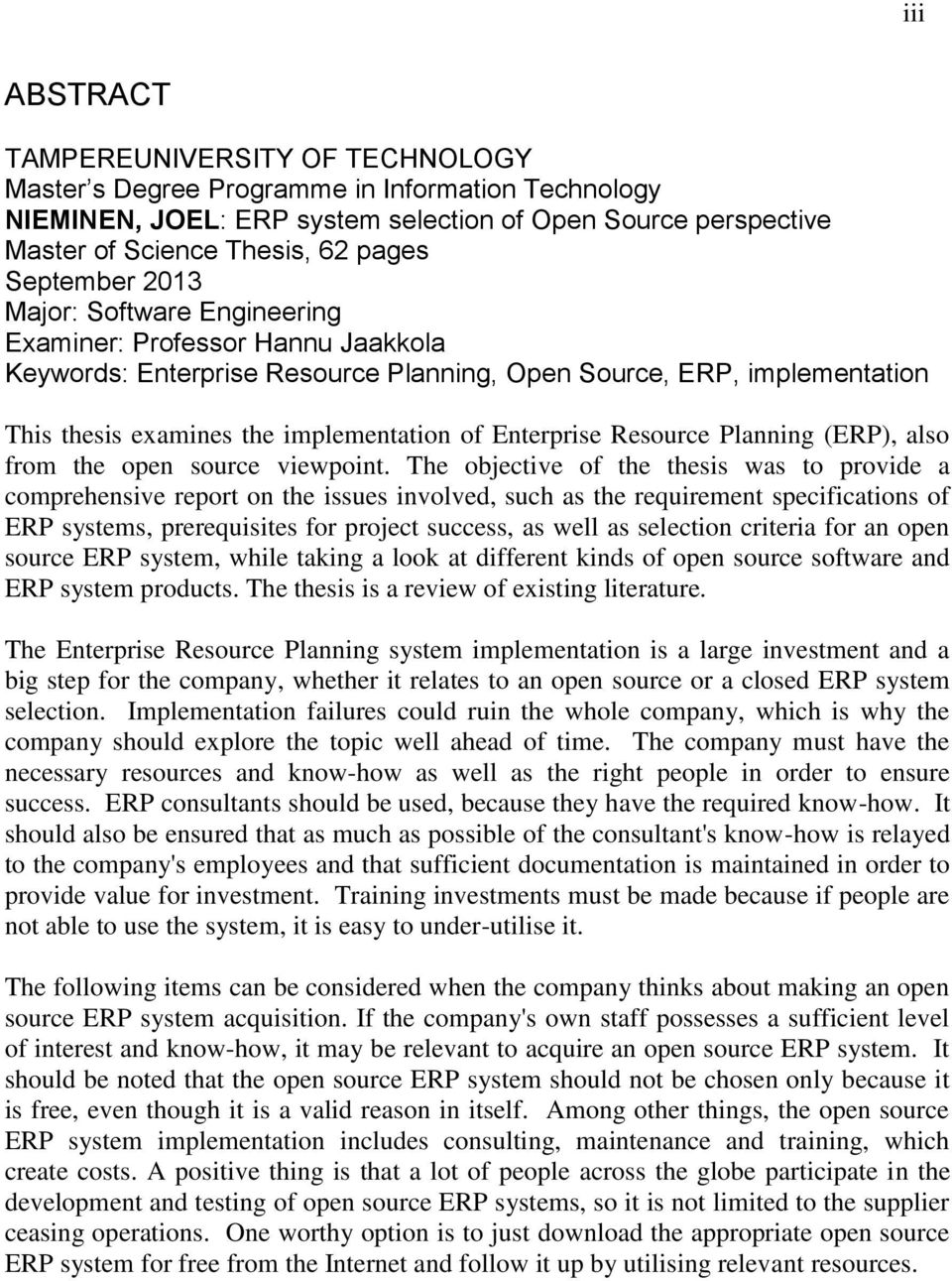 Enterprise Resource Planning (ERP), also from the open source viewpoint.