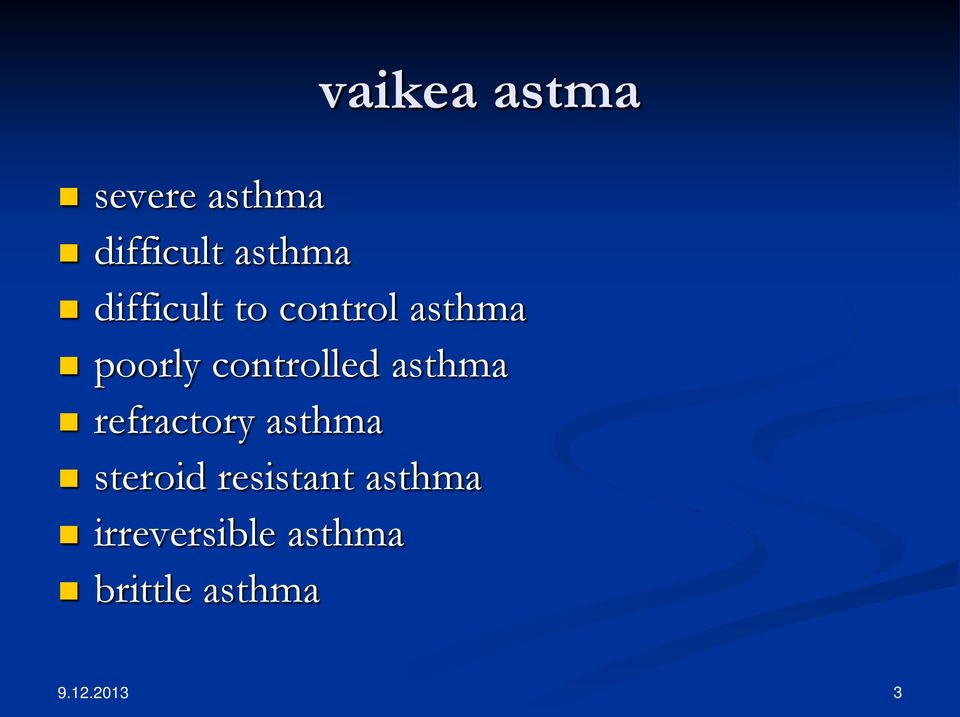 asthma refractory asthma steroid resistant