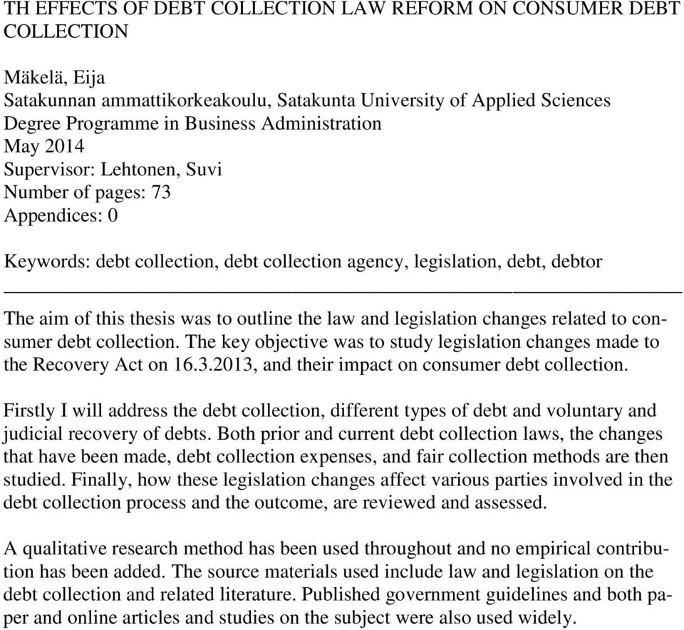 legislation changes related to consumer debt collection. The key objective was to study legislation changes made to the Recovery Act on 16.3.2013, and their impact on consumer debt collection.