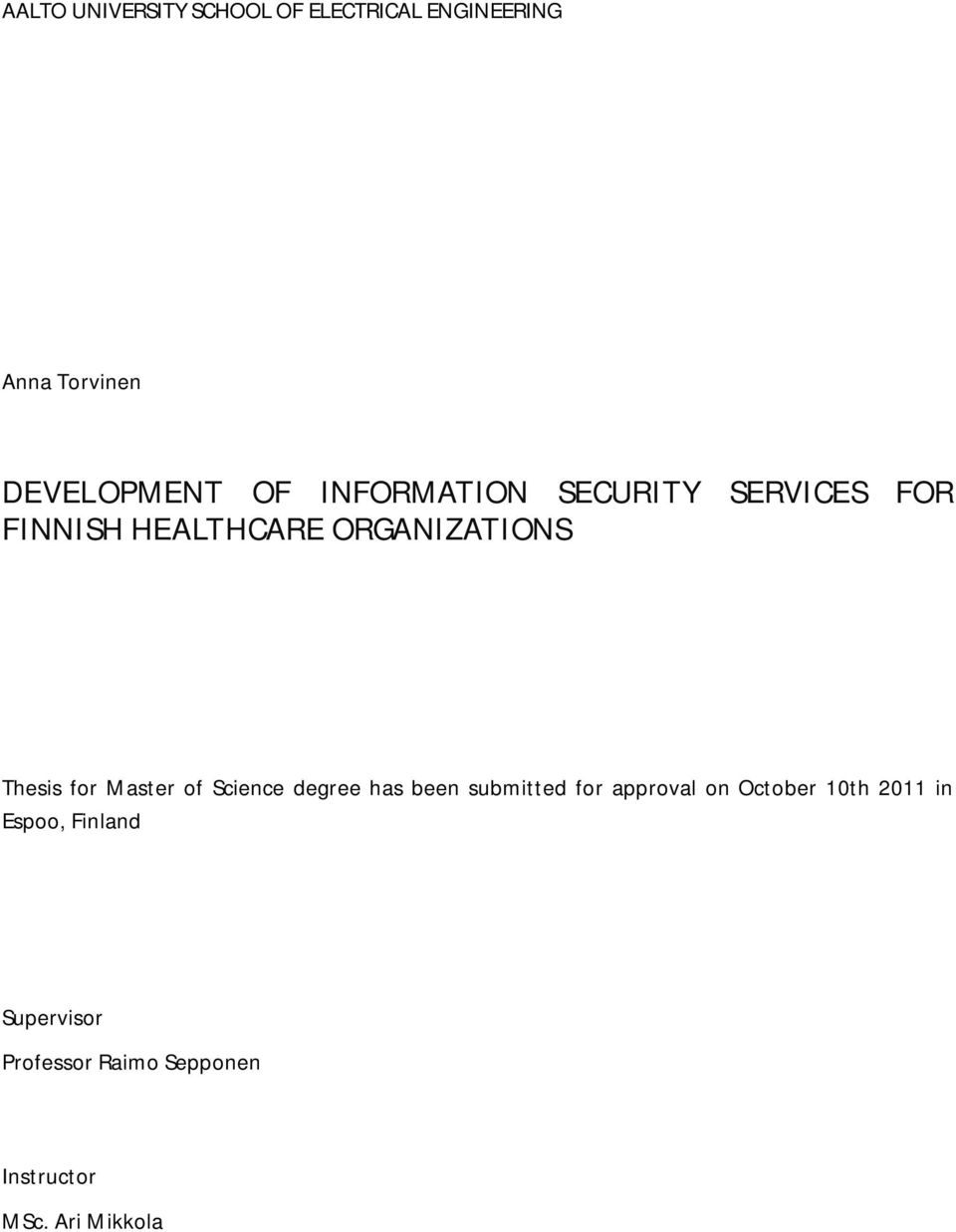 Master of Science degree has been submitted for approval on October 10th 2011