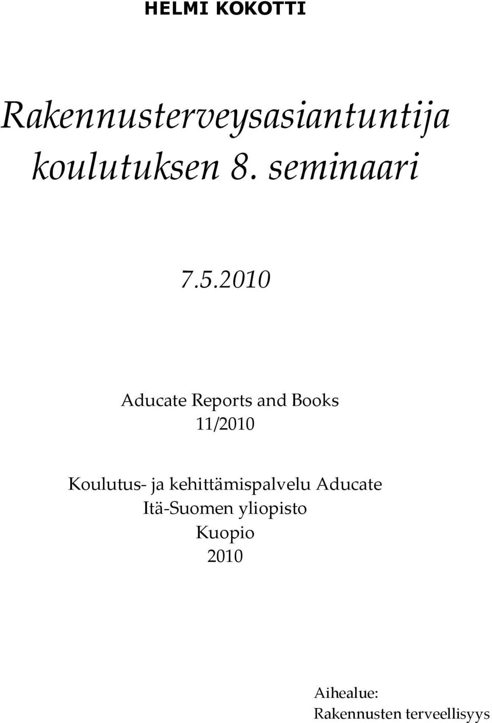 2010 Aducate Reports and Books 11/2010 Koulutus- ja