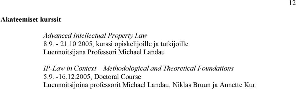 Landau IP-Law in Context Methodological and Theoretical Foundations 5.9. -16.12.