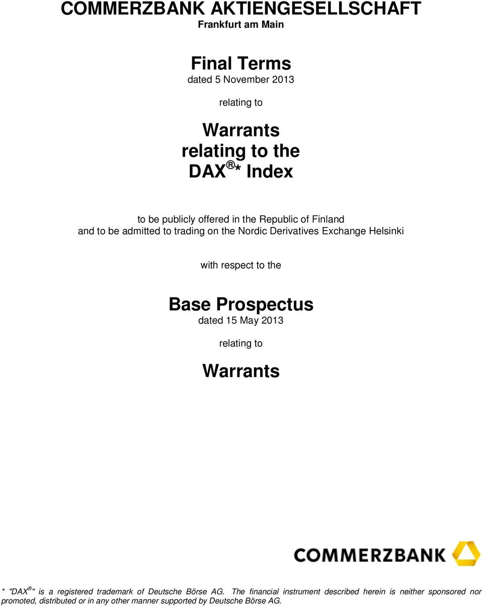 "respect to the Base Prospectus dated 15 May 2013 relating to Warrants * ""DAX "" is a registered trademark of Deutsche Börse AG."