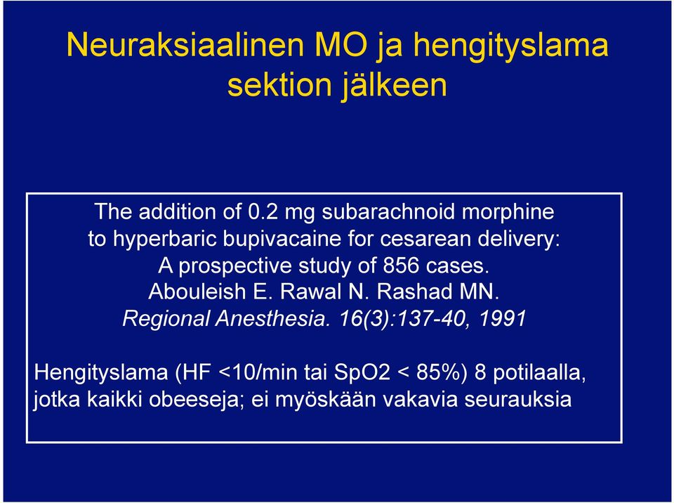 study of 856 cases. Abouleish E. Rawal N. Rashad MN. Regional Anesthesia.