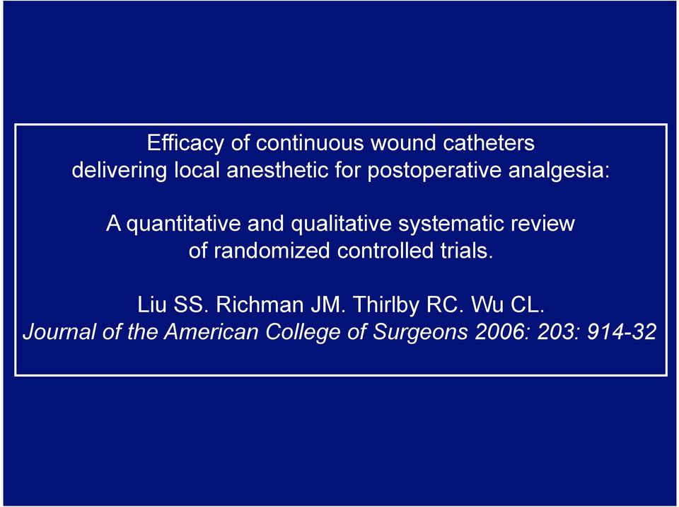 systematic review of randomized controlled trials. Liu SS. Richman JM.