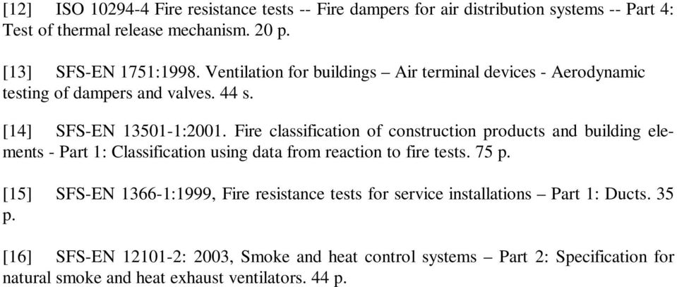 Fire classification of construction products and building elements - Part 1: Classification using data from reaction to fire tests. 75 p.