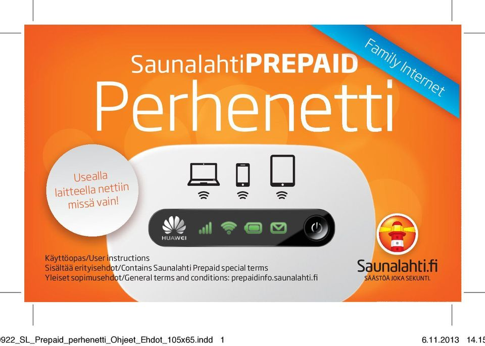 Prepaid special terms Yleiset sopimusehdot/general terms and conditions: